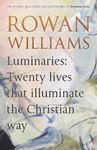 Picture of Luminaries: Twenty Lives that Illuminate the Christian Way