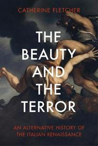 Picture of Beauty and the Terror: An Alternative History of the Italian Renaissance