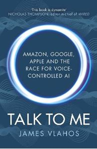 Picture of Talk to Me: Amazon, Google, Apple and the Race for Voice-Controlled AI
