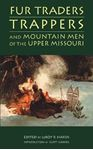 Picture of Fur Traders, Trappers, and Mountain Men of the Upper Missouri