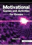 Picture of Motivational Games and Activities for Groups: Exercises to Energise, Enthuse and Inspire