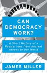 Picture of Can Democracy Work?: A Short History of a Radical Idea, from Ancient Athens to Our World