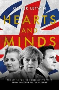 Picture of Hearts and Minds: The Battle for the Conservative Party from Thatcher to the Present