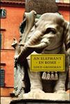 Picture of An Elephant in Rome: Bernini, The Pope and The Making of the Eternal City