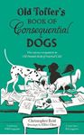 Picture of Old Toffer's Book of Consequential Dogs