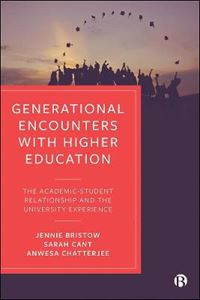 Picture of Generational Encounters with Higher Education: The Academic-Student Relationship and the University Experience