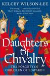 Picture of Daughters of Chivalry: The Forgotten Children of Edward I
