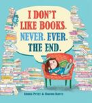 Picture of I Don't Like Books. Never. Ever. The End.