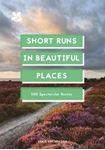 Picture of Short Runs in Beautiful Places: 100 Spectacular Routes