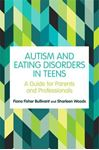 Picture of Autism and Eating Disorders in Teens: A Guide for Parents and Professionals