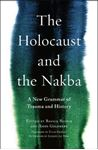 Picture of Holocaust and the Nakba: A New Grammar of Trauma and History