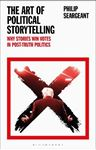 Picture of The Art of Political Storytelling: Why Stories Win Votes in Post-truth Politics