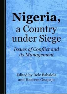 Picture of Nigeria, a Country under Siege: Issues of Conflict and its Management