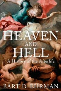 Picture of Heaven and Hell: A History of the Afterlife