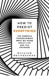 Picture of How to Predict Everything: The Formula Transforming What We Know About Life and the Universe