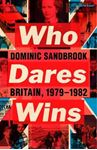 Picture of Who Dares Wins: Britain, 1979-1982