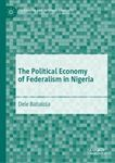 Picture of Political Economy of Federalism in Nigeria