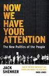 Picture of Now We Have Your Attention: The New Politics of the People