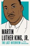 Picture of Martin Luther King, Jr.: The Last Interview