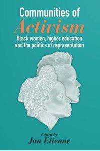 Picture of Communities of Activism: Black women, higher education and the politics of representation