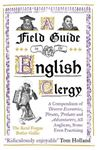 Picture of Field Guide to the English Clergy: A Compendium of Diverse Eccentrics, Pirates, Prelates and Adventurers
