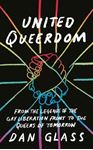 Picture of United Queerdom: From the Legends of the Gay Liberation Front to the Queers of Tomorrow