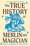 Picture of True History of Merlin the Magician