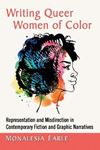 Picture of Writing Queer Women of Color: Representation and Misdirection in Contemporary Fiction and Graphic Narratives