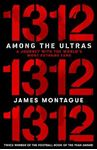Picture of 1312: Among the Ultras: A journey with the world's most extreme fans