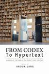 Picture of From Codex to Hypertext: Reading at the Turn of the Twenty-First Century