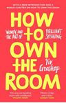 Picture of How to Own the Room: Women and the Art of Brilliant Speaking