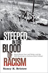 Picture of Steeped in the Blood of Racism: Black Power, Law and Order, and the 1970 Shootings at Jackson State College