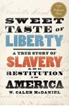 Picture of Sweet Taste of Liberty: A True Story of Slavery and Restitution in America