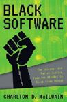Picture of Black Software: The Internet & Racial Justice, from the AfroNet to Black Lives Matter