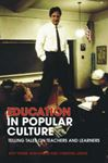 Picture of Education in Popular Culture: Telling Tales on Teachers and Learners