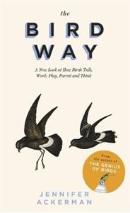 Picture of The Bird Way: A New Look at How Birds Talk, Work, Play, Parent, and Think