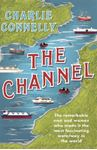 Picture of The Channel: The Remarkable Men and Women Who Made It the Most Fascinating Waterway in the World