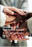 Picture of Working with Vulnerable Groups: A Clinical Handbook for GPs