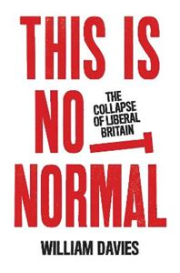 Picture of This is Not Normal: The Collapse of Liberal Britain