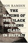 Picture of The Making of the Black Working Class in Britain