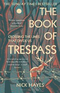 Picture of The Book of Trespass: Crossing the Lines that Divide Us