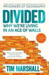 Picture of Divided: Why We're Living in an Age of Walls