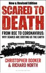 Picture of Scared to Death: From BSE to Coronavirus: Why Scares are Costing Us the Earth