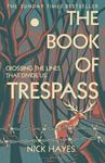 Picture of Book of Trespass: Crossing the Lines that Divide Us