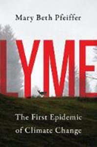 Picture of Lyme: The First Epidemic of Climate Change