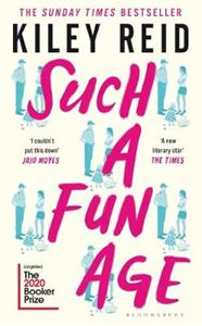 Picture of Such a Fun Age: Longlisted for the 2020 Booker Prize