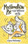 Picture of Marshmallow Pie The Cat Superstar On TV (Marshmallow Pie the Cat Superstar, Book 2)