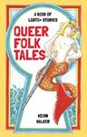 Picture of Queer Folk Tales: A Book of LGBTQ Stories