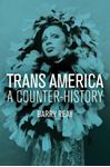 Picture of Trans America: A Counter-History