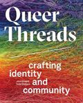 Picture of Queer Threads: Crafting Identity and Community